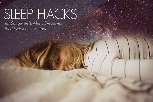 Sleep Hacks for Songwriters