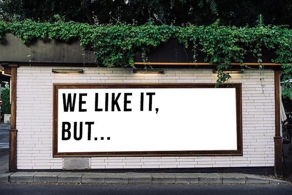 Feedback: We like it, but...