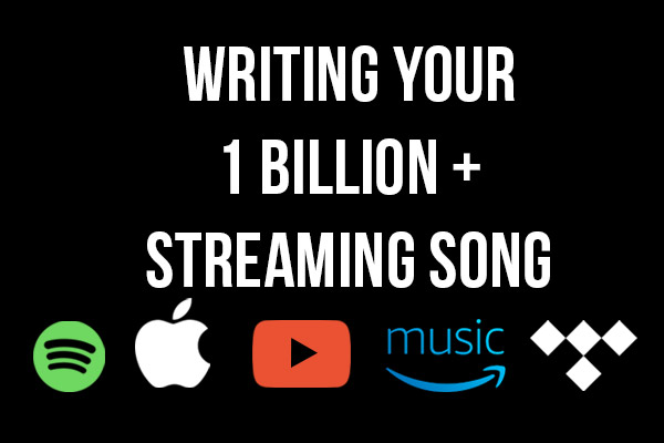 Writing your 1 billion + streaming song