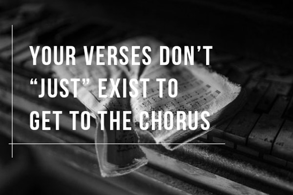 "Your Verses Don't ""Just"" Exist to Get You to the Chorus"