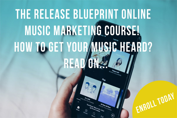 The Release Blueprint Online Music Marketing Course! - How To Get Your Music Heard? Read On...