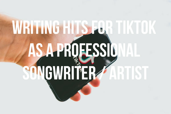 Writing hits for TikTok as a professional songwriter/artist