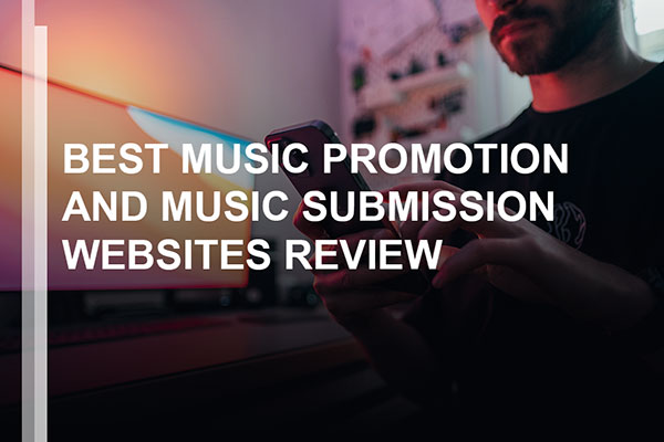 Best music promotion and music submission websites reviewed